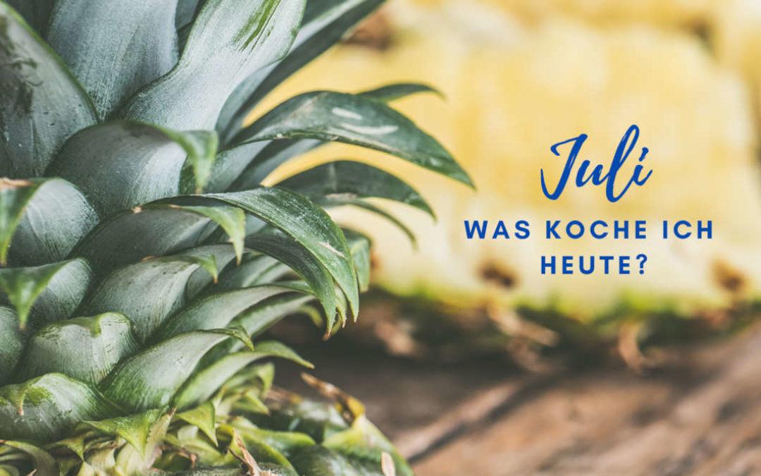 Was kochen Sie heute im Juli?